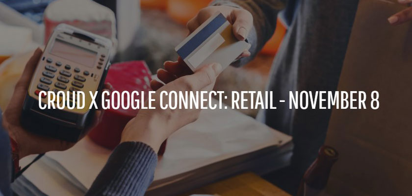 croud-x-google-connect-retail-november-8