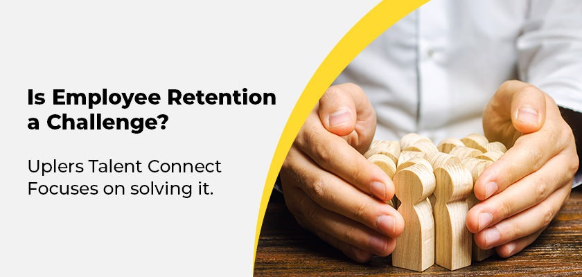 how-uplers-talent-connect-solves-the-problem-of-employee-retention